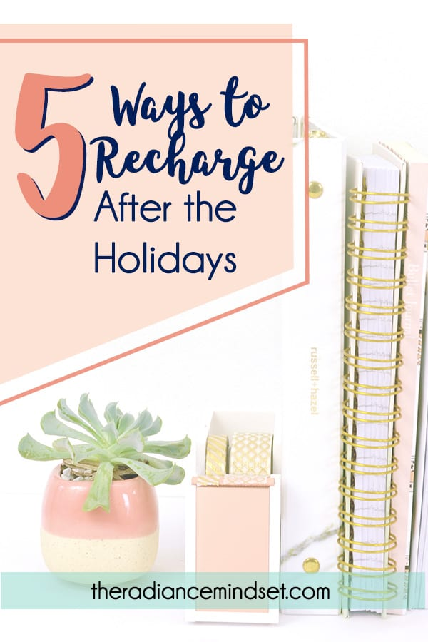 5 ways to Recharge After the Holidays