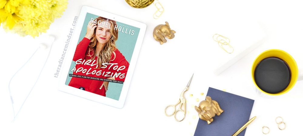 Girl, Stop Apologizing by Rachel Hollis — Book Review