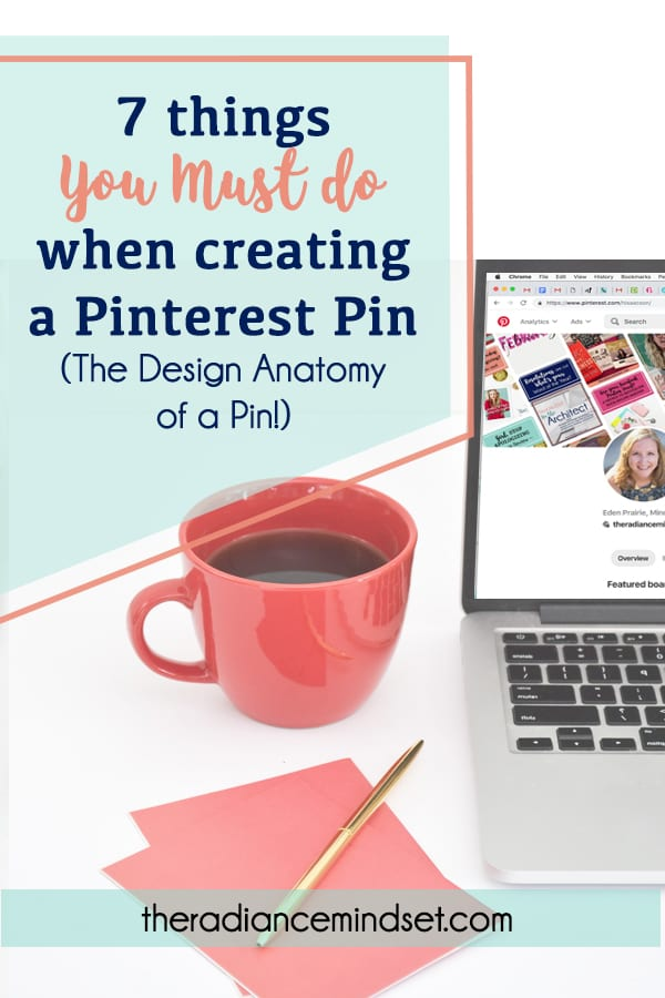 In this post, I breakdown a pinnable graphic and explain what elements you will want to add when you're creating a Pinterest pin! | The Radiance Mindset | www.theradiancemindset.com
