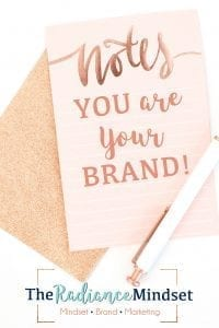 You are your brand! | Brand Yourself | The Radiance Mindset | www.theradiancemindset.com