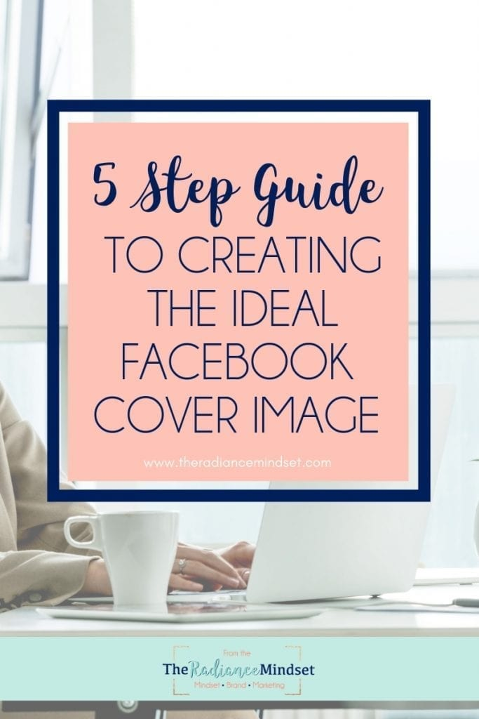 Facebook Cover Photo Template 5 Step Guide | The Radiance Mindset | www.theradiancemindset.com