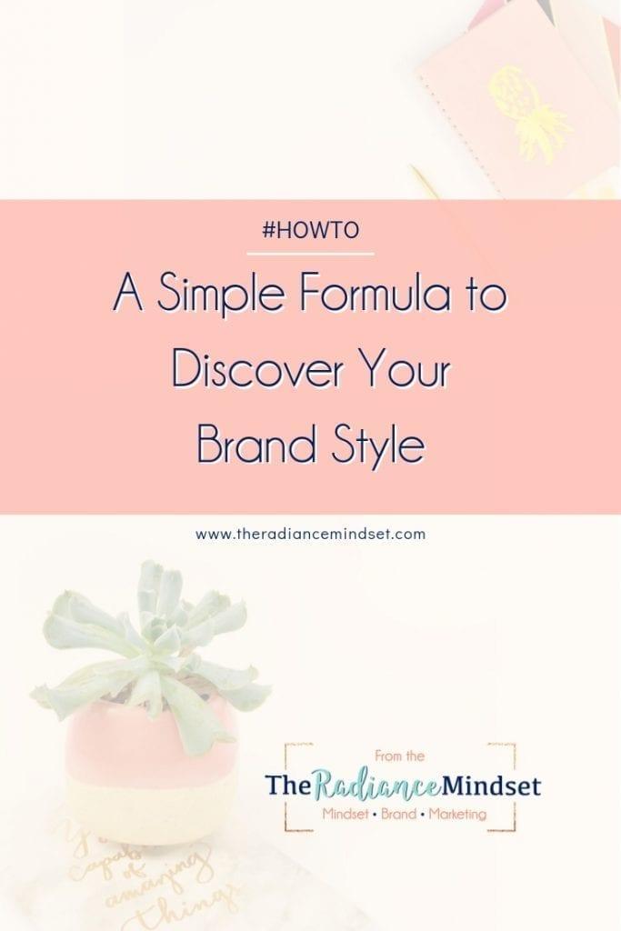 Brand Style Formula | The Radiance Mindset | www.theradiancemindset.com