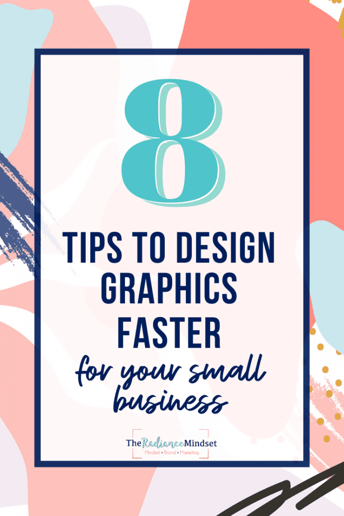 Tips to design graphics faster | The Radiance Mindset | www.theradiancemindset.com