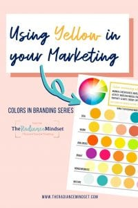 Using Yellow in Marketing | The Radiance Mindset | www.theradiancemindset.com
